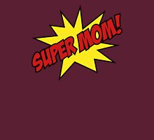 Super Mom! Womens Fitted T-Shirt