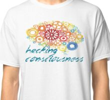Hacking Consciousness Creative Smart Thinking  Classic T-Shirt