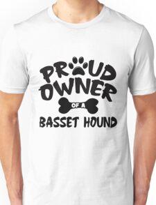 Proud Owner Of A Bassett Hound Unisex T-Shirt