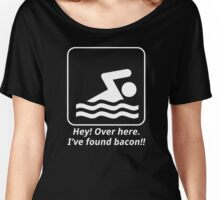 Hey! Over Here. I Have Found Bacon!! Women's Relaxed Fit T-Shirt