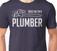 Trust Me, I'm a Plumber Unisex T-Shirt