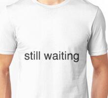 w a i t i n g Unisex T-Shirt