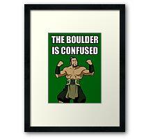 THE BOULDER IS CONFUSED Framed Print