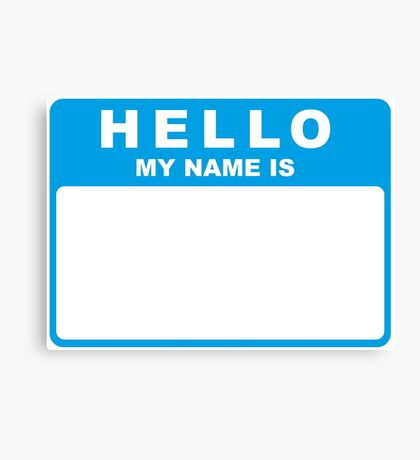 Hello My Name Is (blue) Canvas Print