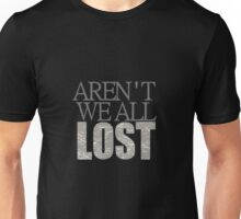 All Lost Unisex T-Shirt
