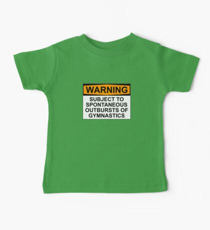 WARNING: SUBJECT TO SPONTANEOUS OUTBURSTS OF GYMNASTICS Baby Tee