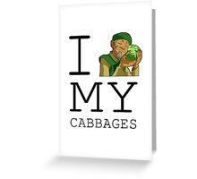 I Love My Cabbages Greeting Card