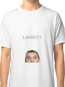 Larry? (Impractical Jokers) Classic T-Shirt