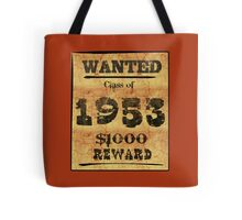 Class of 1953 WANTED! Tote Bag
