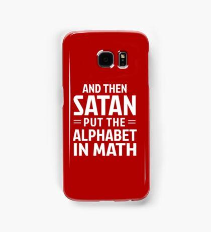 And then Satan put the alphabet in math Samsung Galaxy Case/Skin