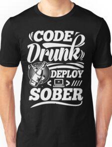 Code drunk; Deploy sober Unisex T-Shirt