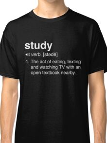 Funny Study Definition Classic T-Shirt