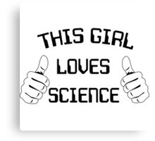 This girl loves science Canvas Print