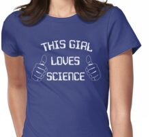 This girl loves science Womens Fitted T-Shirt