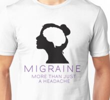 Migraine Awareness- More Than Just A Headache Unisex T-Shirt