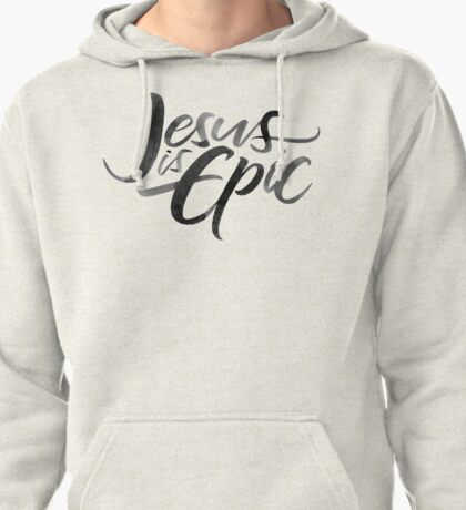 Jesus is Epic Brush Lettering - Calligraphy - Christian Religion - Ink on Cream Pullover Hoodie
