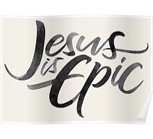 Jesus is Epic Brush Lettering - Calligraphy - Christian Religion - Ink on Cream Poster