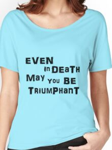 Even In Death Women's Relaxed Fit T-Shirt