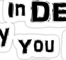 Even In Death Sticker