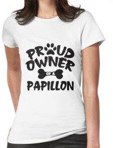 Proud Owner Of A Papillon Womens Fitted T-Shirt