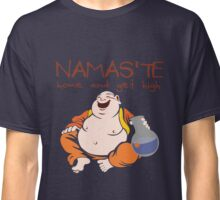Namaste - Home and Get High Classic T-Shirt