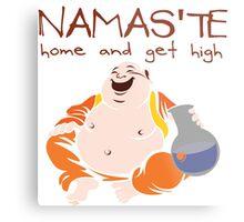 Namaste - Home and Get High Metal Print