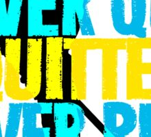 Winners Never Quit & Quitters Never Play Hockey Sticker