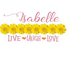 Isabelle - Live, Love, Laugh by Deborah McGrath