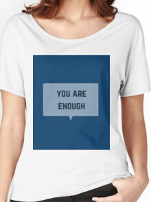 YOU ARE ENOUGH Women's Relaxed Fit T-Shirt
