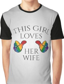 This Girl Loves Her Wife Graphic T-Shirt