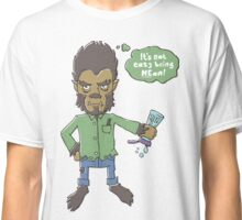 Willard Wolfman (It's Not Easy Being MEan) Classic T-Shirt