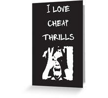 Cheap Thrills Greeting Card