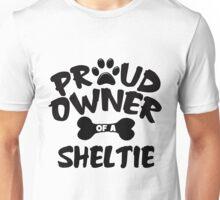 Proud Owner Of A Sheltie Unisex T-Shirt