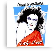There is no Dana. Only Zuul. Canvas Print