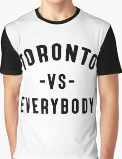 Toronto VS Everybody (Camila Clothing) Graphic T-Shirt