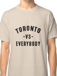 Toronto VS Everybody (Camila Clothing) Classic T-Shirt