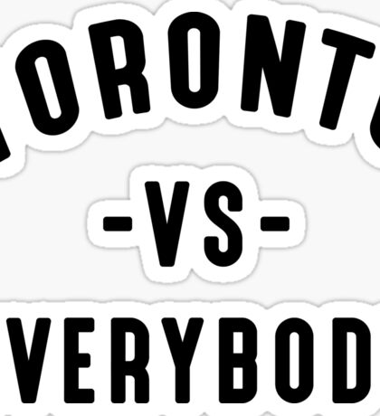 Toronto VS Everybody (Camila Clothing) Sticker
