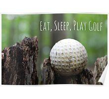 Eat, Sleep, Play Golf Poster