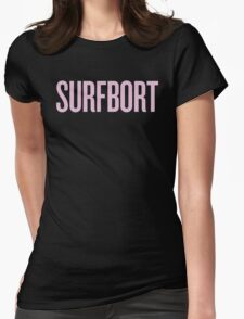 SURFBORT with yonce Womens Fitted T-Shirt