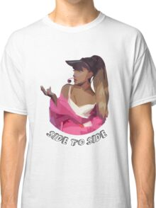 Ariana - Side To Side Classic T-Shirt