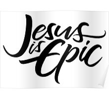 Jesus is Epic Brush Lettering - Calligraphy - Christian - Religious - Black on White Poster