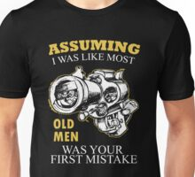 Gun - Assuming I Was Like Most Old Men Was Your First Mistake T-shirts Unisex T-Shirt