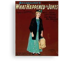 Performing Arts Posters What happened to Jones Broadhursts hilarious sufficiency by George H Broadhurst author of Why Smith left home The wrong Mr Wright 0139 Canvas Print