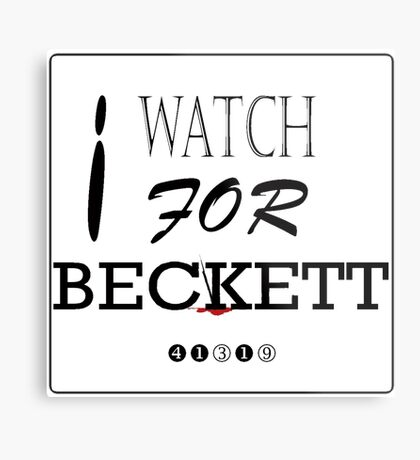 I WATCH FOR BECKETT Metal Print