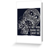 Terrible Fate Greeting Card