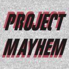 Project Mayhem by Cody Brown