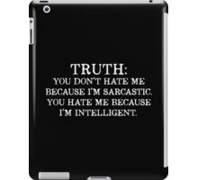 Truth - Sarcasm iPad Case/Skin