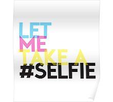 Let me take a selfie ! Poster