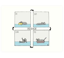 Cycle of a Cat - Eat. Sleep. Poo. Clean. Art Print
