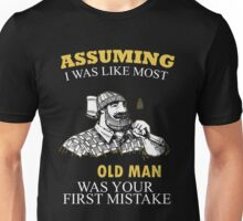 Lumberjack - Assuming I Was Like Most Old Men Was Your First Mistake T-shirts Unisex T-Shirt